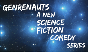 Genrenauts: A New Science Fiction Comedy Series