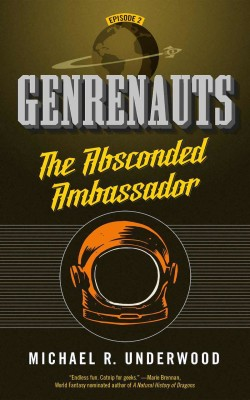 Genrenauts: The Absconded Ambassador book cover